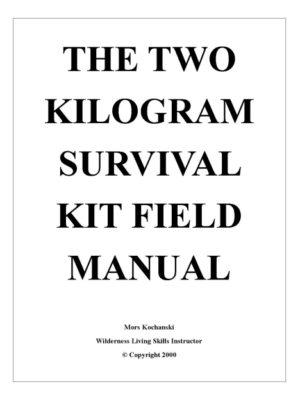 Two Kilogram Survival Kit Field Manual